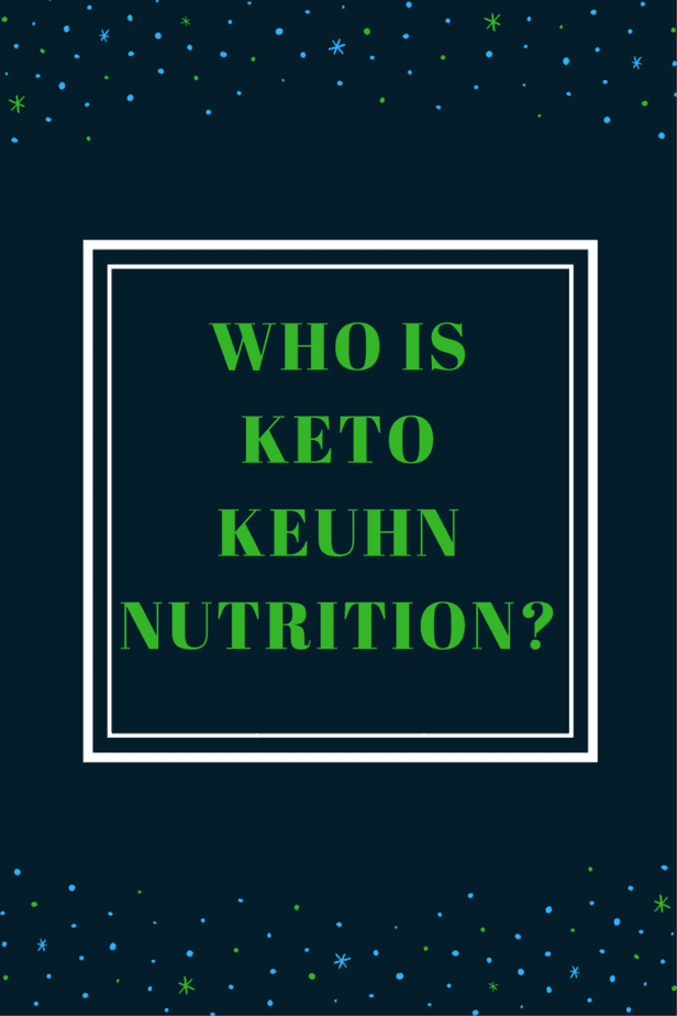 Why Who - Creation of Keto Keuhn Nutrition