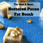 pin 150x150 - Butter Pecan Fat Bomb | Easy & 0.33 Total Carbs