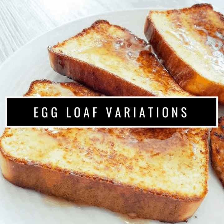 Egg Loaf Variations 720x720 - Keto Egg Loaf Recipe Variations: with video