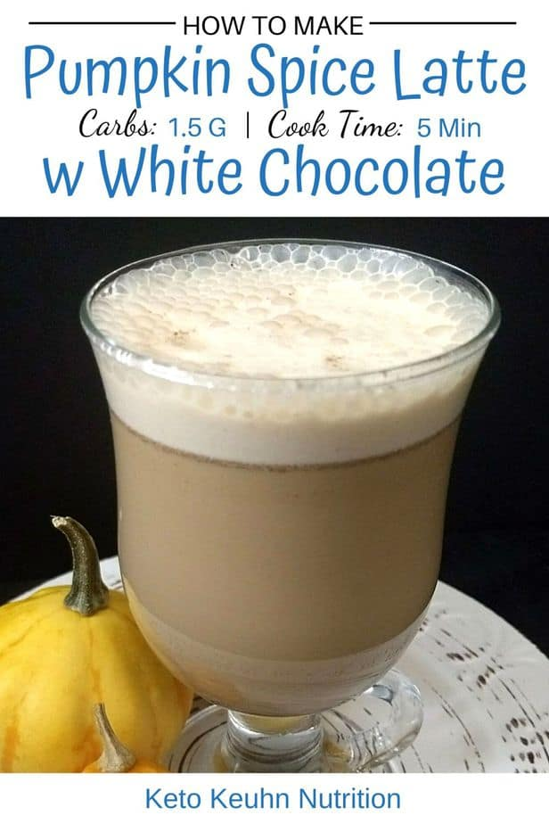 Pumpkin Spice Latte w White Chocolate - (1.5 Total Carbs) Keto Pumpkin Spice Latte w Optional White Chocolate