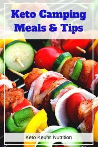 keto camping meals and tips over kabobs