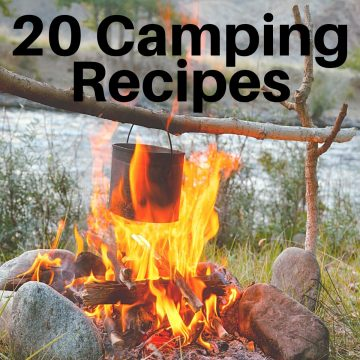 camp fire with a pot over it by the water with text stating 20 camping recipes