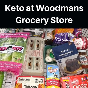 Shopping keto at woodmans grocery store 360x360 - What to Buy for Keto at Woodman's Grocery Store